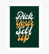 Pick Your Self Up Art Print