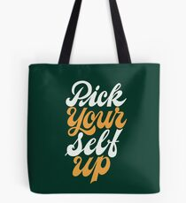 Pick Your Self Up Tote Bag
