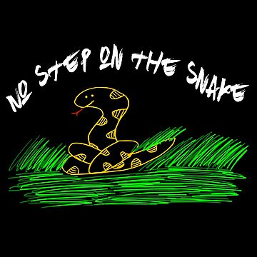 No Step on the Snake / Do not step on the snake by mthmarketing