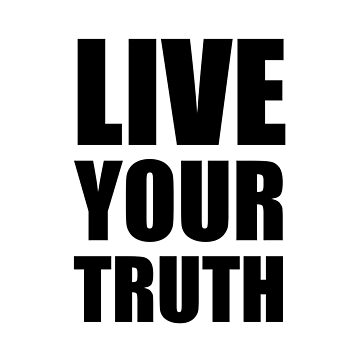 Live Your Truth Motto by TheBestStore