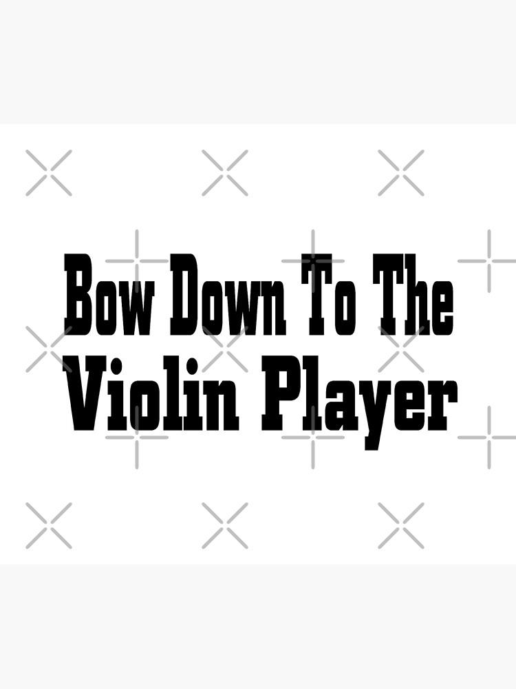 Verbeugen Sie sich zum Violinen-Spieler - lustiges Violinen-T-Shirt Geschenk von greatshirts