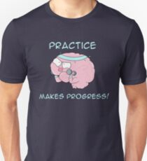 Practice Makes Progress Unisex T-Shirt