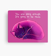 """""""You Are Doing Enough"""" Cat Metal Print"""