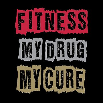 Fitness is My Dug And My Cure Funny Shirt by falcon18