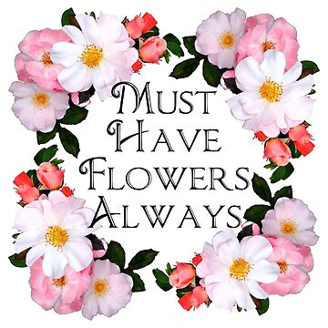 Must Have Flowers Always by BBrightman