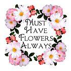 Must Have Flowers Always by Beth Brightman