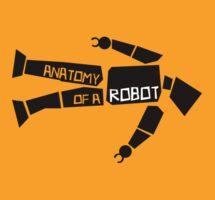 Anatomy of a Robot by robotrobotROBOT