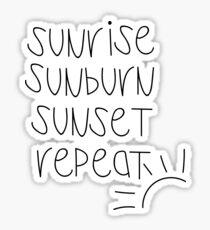 sunrise sunburn sunset repeat Sticker