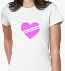 Love Saves The Day Women's Fitted T-Shirt