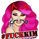 Fuck Kim  by KWestwood