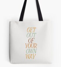 Get Out of Your Own Way Tote Bag
