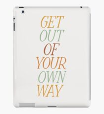 Get Out of Your Own Way iPad Case/Skin