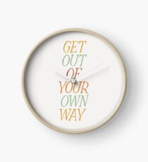 Get Out of Your Own Way Clock
