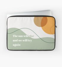 The Sun Will Rise Laptop Sleeve