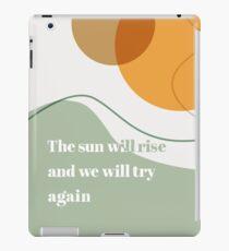The Sun Will Rise iPad Case/Skin