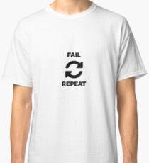 Fail - Retry - Repeat Classic T-Shirt