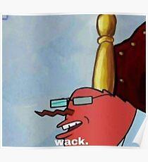 """Mr. Krabs Saying """"wack.""""  Poster"""