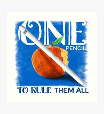 One Pencil to Rule Them All Art Print