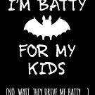 Batty For My Kids Halloween by JanusianGallery