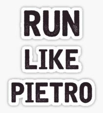 Run Like Pietro  Sticker