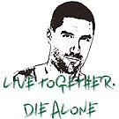 Lebe zusammen, stirb alleine von Aethel-92