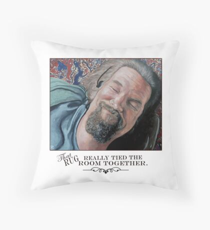 That Rug Really Tied the Room Together Throw Pillow