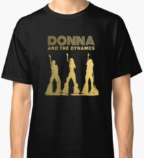 The Great Donna and the Dynamos Classic T-Shirt