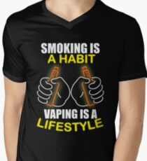 Smoking Is A Habit Vaping Is A Lifestyle Funny Vape Gift  Men's V-Neck T-Shirt