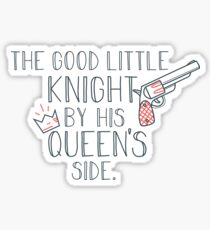 The Good Little Knight By His Queen Side  Sticker