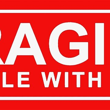 FRAGILE - handle with care by jovandjordjevic