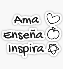 Ama enseña inspira, Love Teach Inspire, Spanish Teacher Sticker