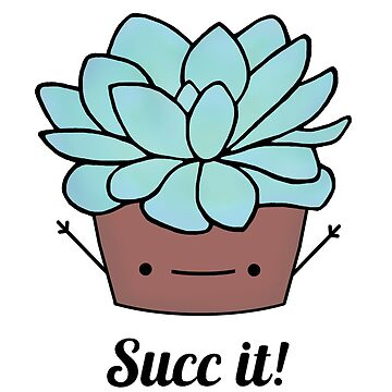 Succ It by staceyroman