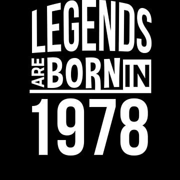 Legends are Born in | 1978 Birthday Shirt by CarlosV