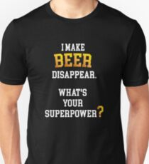 I Make Beer Disappear. What's Your Superpower? Slim Fit T-Shirt