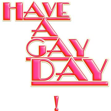 Have a gay day! by elive