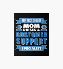 The Best Kind Of Mom Raises A Customer Support Specialist Art Board
