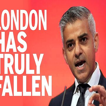 London Has Fallen - Thanks To Sadiq Khan by declanstratchi