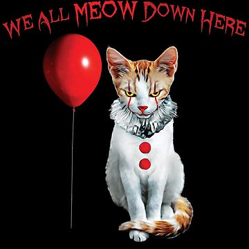 Cat Kitten Clown We All Meow Down Here by TrendyTees12