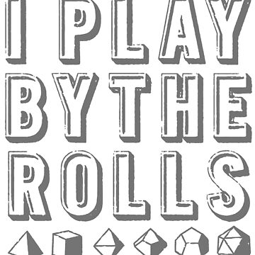 Play by the Rolls by Kaybi76