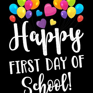 Happy First Day of School Design for Teachers Students Parents by nvdesign