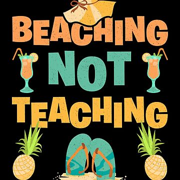 Beaching Not Teaching Design for Teachers Teacher Appreciation Gift End of School Gift by nvdesign