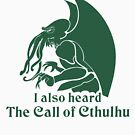 I also heard The Call of Cthulhu by Iaberius al-Karawan