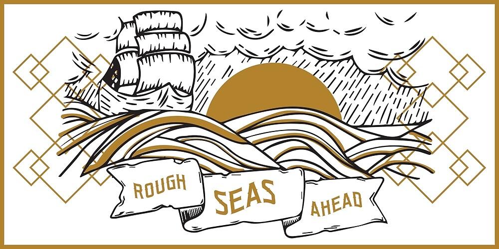 Rough Seas Ahead by camronpalm