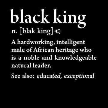 Black King Definition African Pride Melanin Educated Black History by JapaneseInkArt