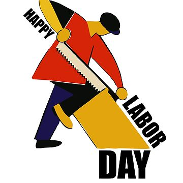 Labor Day Happy Labor Day Funny Labor Day 2018 by kirillpanteleev