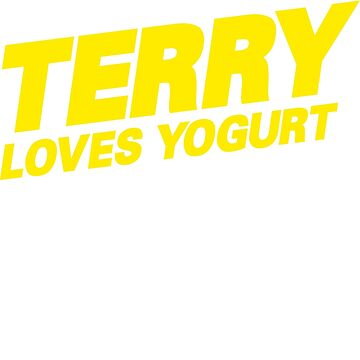 Terry loves yogurt by squidgun