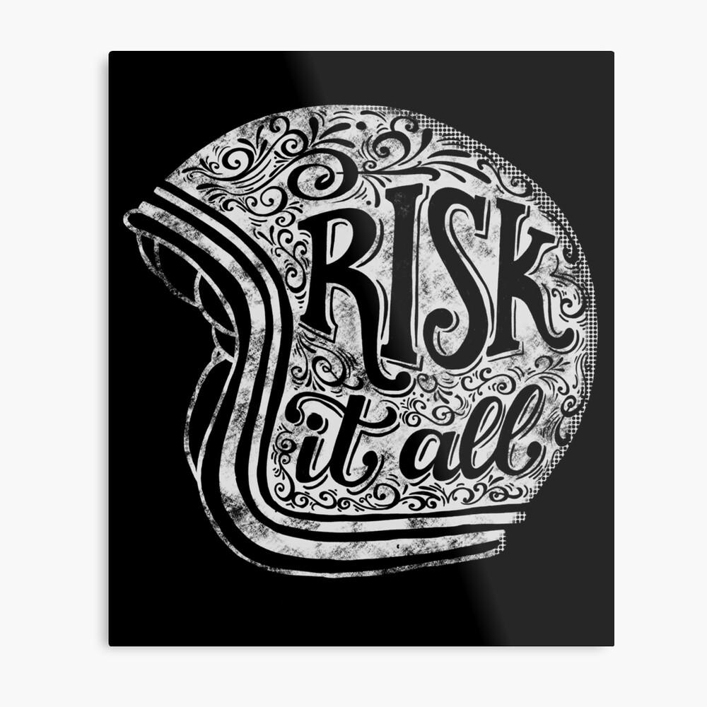 Risk It All Metal Print