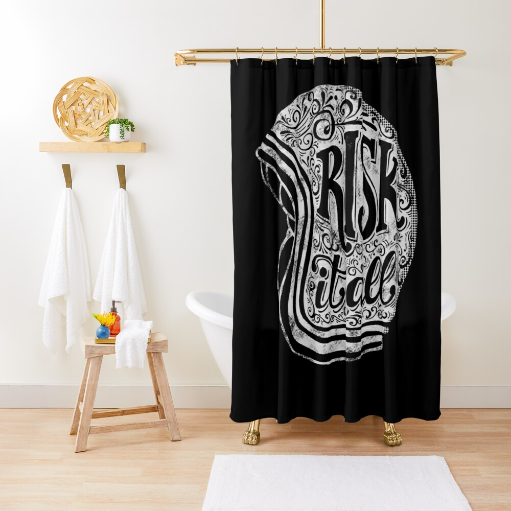 Risk It All Shower Curtain