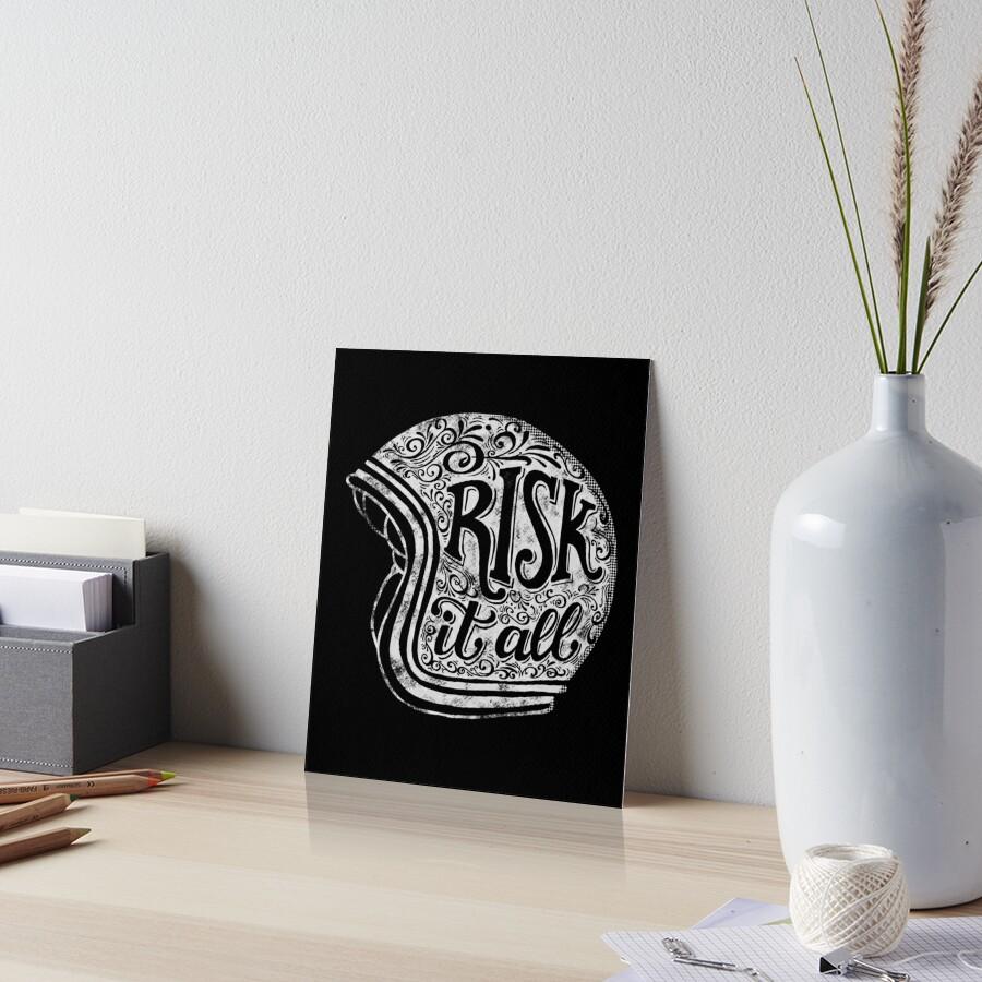 Risk It All Art Board Print