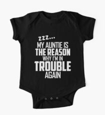 My Auntie is the reason why i'm in trouble T-Shirt One Piece - Short Sleeve